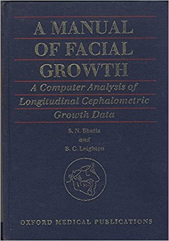 A Manual of Facial Growth: A Computer Analysis of Longitudinal Cephalometric Growth Data (Oxford Medical Publications)
