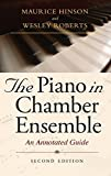 img - for The Piano in Chamber Ensemble: An Annotated Guide book / textbook / text book
