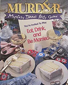 Eat, Drink, and Be Married: Murder Mystery Party