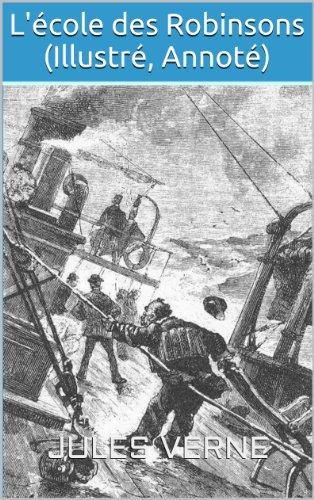 Jules Verne - L'école des Robinsons (Illustré, Annoté)