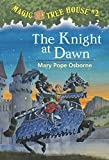 The Knight at Dawn (Magic Tree House (R))