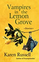 Vampires in the Lemon Grove: Stories (Thorndike Press Large Print Basic Series)