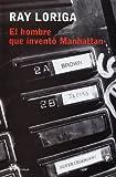 El Hombre Que Invento Manhattan (Modernos y Clasicos de El Aleph) (Spanish Edition)