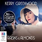 Raisins and Almonds: A Phryne Fisher Mystery (       UNABRIDGED) by Kerry Greenwood Narrated by Stephanie Daniel