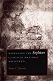 img - for By Professor Susan C. Jarratt Rereading the Sophists: Classical Rhetoric Refigured book / textbook / text book
