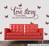 Every Love Story Is Beautiful (but ours is my favourite) Wall Art Vinyl Stickers - PLEASE CHOOSE YOUR SIZE & COLOUR USING THE DROP DOWN MENU BELOW - Large - 110cm x 65cm Aqua Green