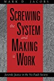 Screwing the System and Making it Work: Juvenile Justice in the No-Fault Society