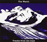 Tracks from the Alps by Watch [Music CD]
