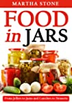 Food in Jars: From Jellies to Jams an...