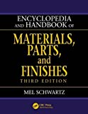 Encyclopedia and Handbook of Materials, Parts, and Finishes, Third Edition