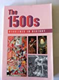 Headlines in History - The 1500s (paperback edition) (073770537X) by Currie, Stephen