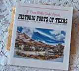 If These Walls Could Speak: Historic Forts of Texas (029273865X) by Utley, Robert M.