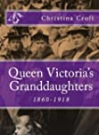 Queen Victoria's Granddaughters 1860-...