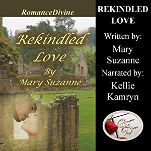 Rekindled Love | [Mary Suzanne]