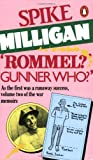 Rommel?  Gunner Who?: A Confrontation in the Desert (War Biography Vol. 2) (0140041079) by Milligan, Spike