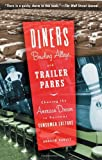 Diners, Bowling Alleys, And Trailer Parks: Chasing The American Dream In The Postwar Consumer Culture (0465031870) by Hurley, Andrew