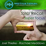 Total Recall: Photographic Memory: Hypnosis, Meditation, and Music |  Motivational Hypnotherapy