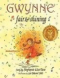 img - for Gwynne, Fair & Shining (Gold Ink Award Winner) book / textbook / text book