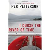 I Curse the River of Timeby Per Petterson