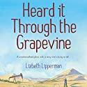 Heard It Through the Grapevine: A Garcia Girls Mystery Audiobook by Lizbeth Lipperman Narrated by Genvieve Bevier