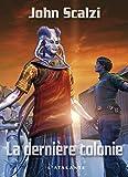 La Dernière Colonie: John Perry, T3