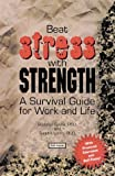 img - for By Stefanie Spera Beat Stress with Strength: A Survival Guide for Work and Life [Paperback] book / textbook / text book