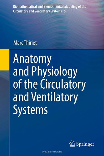 Anatomy And Physiology Of The Circulatory And Ventilatory Systems (Biomathematical And Biomechanical Modeling Of The Circulatory And Ventilatory Systems)