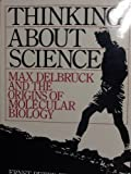 img - for Thinking About Science: Max Delbruck and the Origins of Molecular Biology by Fischer, Ernst Peter, Lipson, Carol, Delbruck, Max (1995) Paperback book / textbook / text book