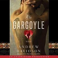 The Gargoyle Hörbuch von Andrew Davidson Gesprochen von: Lincoln Hoppe