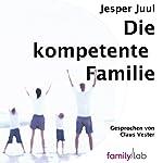 Die kompetente Familie | Jesper Juul