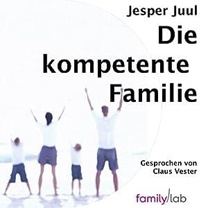 Die kompetente Familie Audiobook