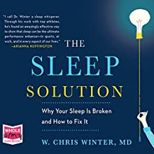 The Sleep Solution Audiobook by W. Chris Winter Narrated by W. Chris Winter