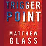 Trigger Point | Matthew Glass