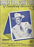 img - for ERNEST TUBB SONG FOLIO OF SENSATIONAL SUCCESSES, No. 3: Twenty New Popular Favorites by America's No. 1 Hillbilly Balladeer. book / textbook / text book