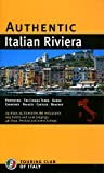 img - for Authentic Italian Riviera: Genoa - The Cinque Terre - Riviera del Fiori - Riviera delle Palme - Portofino - Sanremo (Authentic Italy) book / textbook / text book