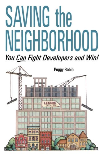 Saving the Neighborhood: You Can Fight Developers and Win!