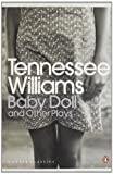 Baby Doll and Other Plays (0141190299) by Williams, Tennessee