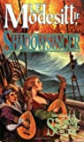Shadowsinger (The Spellsong Cycle Series) (0765342588) by Modesitt, L. E. Jr.