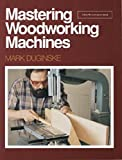 Mastering Woodworking Machines  (Fine Woodworking DVD Workshop)