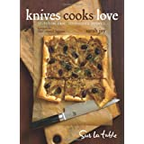 Knives Cooks Love: How to Buy, Sharpen, and Use Your Most Important Kitchen Tool ~ Sarah Jay