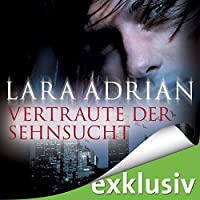 Vertraute der Sehnsucht (Midnight Breed 11) Hörbuch von Lara Adrian Gesprochen von: Richard Barenberg