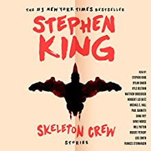 Skeleton Crew Audiobook by Stephen King Narrated by Stephen King, Matthew Broderick, Michael C. Hall, Paul Giamatti, Will Patton, Norbert Leo Butz, Lois Smith, Dylan Baker