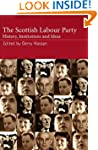 The Scottish Labour Party: History, I...