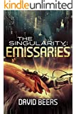 The Singularity: Emissaries - A Thriller (The Singularity Series #3)