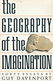 The Geography of the Imagination (0679738592) by Davenport, Guy