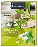 Stevia rebaudiana: Der Zucker des 21. Jahrhunderts