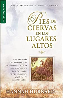 Pies de Ciervas En Los Lugares Altos (English and Spanish Edition): Hannah Hurnard