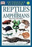 Smithsonian Handbooks: Reptiles and Amphibians (Smithsonian Handbooks) by OShea, Mark, Halliday, Tim 1st (first) Edition [Turtleback(2002/10/1)]