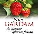 The Summer after the Funeral Audiobook by Jane Gardam Narrated by Maggie Ollerenshaw