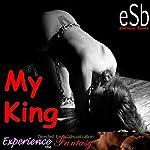 My King | J Jezebel,Essemoh Teepee